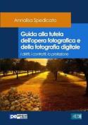 Guida Alla Tutela Dell'opera Fotografica E Della Fotografia Digitale [ITA]