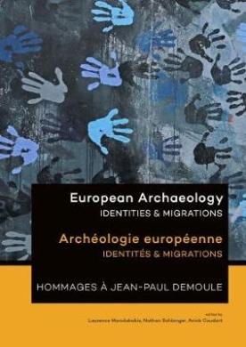 European Archaeology: Identities & Migrations: Archeologie Europeenne: Identites & Migrations