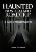 Haunted New Zealand Roadtrip