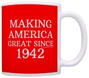 75th Birthday Gifts Making America Great Since 1942 Funny 75th Birthday Party Supplies 75th Birthday Gag Gift Coffee Mug Tea Cup Red
