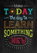 Make Today The Day To Learn Something New Inspire U Poster Classroom Motivation