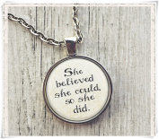 She Believed She Could So She Did - Inspirational Quote - Photo