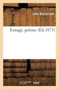 Enrage, Poeme [FRE]
