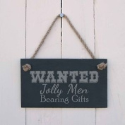 """Christmas Slate Hanging Sign - """"wanted Jolly Men Bearing Gifts""""-a Fun Present"""