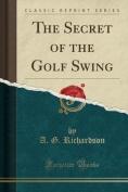 The Secret of the Golf Swing