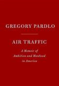 Air Traffic: A Memoir