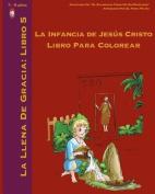 La Infancia de Jesus Cristo Libro Para Colorear [Spanish]