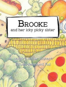 Brooke and Her Icky Picky Sister