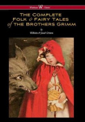 Complete Folk & Fairy Tales of the Brothers Grimm