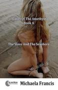 The Slave And The Seashore