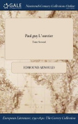 Paul Guy L'Ouvrier; Tome Second [FRE]