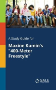 A Study Guide for Maxine Kumin's 400-Meter Freestyle
