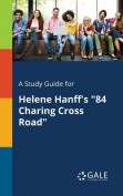 A Study Guide for Helene Hanff's 84 Charing Cross Road