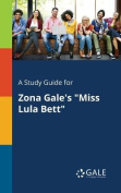 A Study Guide for Zona Gale's Miss Lula Bett