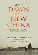At the Dawn of the New China