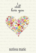 Poetry - I Still Love You (Inspirational Love Poems on Life, Poetry Books, Spiritual Poems, Poetry Books, Love Poems, Poetry Books, Inspirational Poem