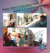 Matteo Wants to See What's Next/ Matteo Et La Surprise de Rebecca [FRE]