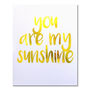 """You Are My Sunshine"" Gold Foil Art Print Small Poster - 300gsm Silk Paper Card Stock, Home Office Wall Art Decor, Inspirational Motivational Encouraging Quote 25cm x 20cm"