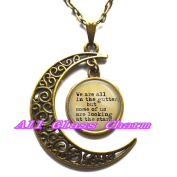 """Delicate Moon Necklace,Crescent Moon Jewellery,Quote """"We are all in the gutter, but some of us are looking at the stars."""""""