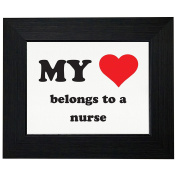 My Love Belongs To A Nurse Framed Print Poster Wall or Desk Mount Options
