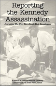 Reporting the Kennedy Assassination