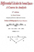 Differential Calculus on Normed Spaces