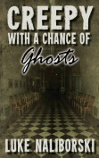 Creepy with a Chance of Ghosts