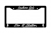 Southern Girls Do It Better Black Plastic Licence Plate Frame