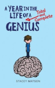 Year in the Life of a Total and Complete Genius