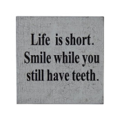 """Cheungs Wall Sign Inscribed """"Life is short. Smile while you still have teeth."""" Textual Art"""
