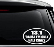 Half Marathon 13.1 Milles Crazy Decal Sticker For Use On Laptop, Helmet, Car, Truck, Motorcycle, Windows, Bumper, Wall, and Decor Size- [8 inch] / [20 cm] Wide / Colour- Gloss White