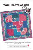 Two Hearts As One Quilt Pattern 170cm x 170cm From Me to You Designed by Diana McClun and Laura Nownes Pattern #104