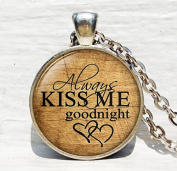 """Handmade Inspiration Necklace """"always kiss me goodnight""""Glass Cabochon Necklace"""