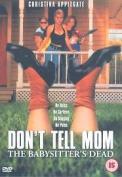Don't Tell Mom Mum The Babysitter's Dead Dvd Babysitter Is New And Sealed Uk R2