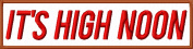 It's High Noon Video Game Patch Iron On Applique - White, Red, Brown - 10cm x 2.5cm Rectangle