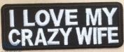 I Love My Crazy Wife Embroidered Patch - 10cm x 3.8cm