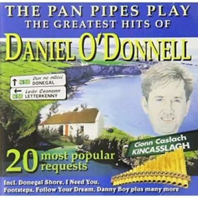 Greatest Hits Of Daniel O'donnell: The Pan Pipes Play Daniel O'donnell Audio Cd