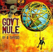 Gov't Mule : By A Thread Cd (2009) ***new***