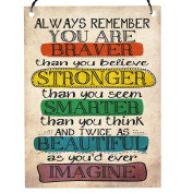 Always Remember You Are Braver Than You Believe Inspirational Quote High Quality Vintage Style SMALL Wall Metal SIGN Retro 7.5 x 10cm