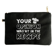 Your Opinion Wasn't In The Recipe Zipper Zippered Clip-On Bags For Cosmetics Skincare Set Facial Cleanser Beauty Stuff
