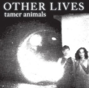 Other Lives : Tamer Animals Cd ***new***