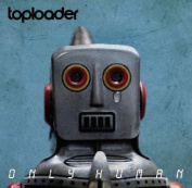 Toploader : Only Human Cd ***new***