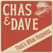 Chas And Dave : That's What Happens Cd ***new***