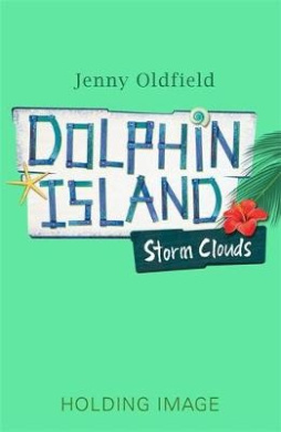 Dolphin Island: Storm Clouds: Book 6 (Dolphin Island)