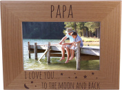 Papa I love you to the moon and back - 10cm x 15cm Wood Picture Frame - Great Gift for Father's Day, Birthday, or Christmas Gift for Dad, Grandpa, Grandfather, Papa, Husband