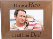 I Have A Hero I Call Him Dad - 10cm x 15cm Wood Picture Frame - Great Gift for Father's Day Birthday or Christmas Gift for Dad Grandpa Papa Husband
