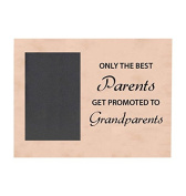 Only The Best Parents Get Promoted To Grandparents - Natural Wood Picture Picture Frame Holds 10cm x 15cm Photo - Great Christmas, Father's Day, Mother's Day Gift For Parents