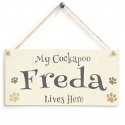 My Cockapoo Freda Lives Here - Personalised Dog Wooden Dog Sign Gift