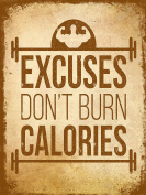 EXCUSES DONT BURN CALORIES SIGN RETRO METAL TIN WALL PLAQUE SIGN NOVELTY GIFT SHABBY CHIC