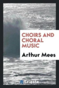 Choirs and Choral Music